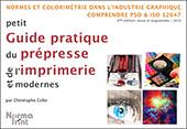 Petit guide pratique du prépresse et de l'imprimerie moderne